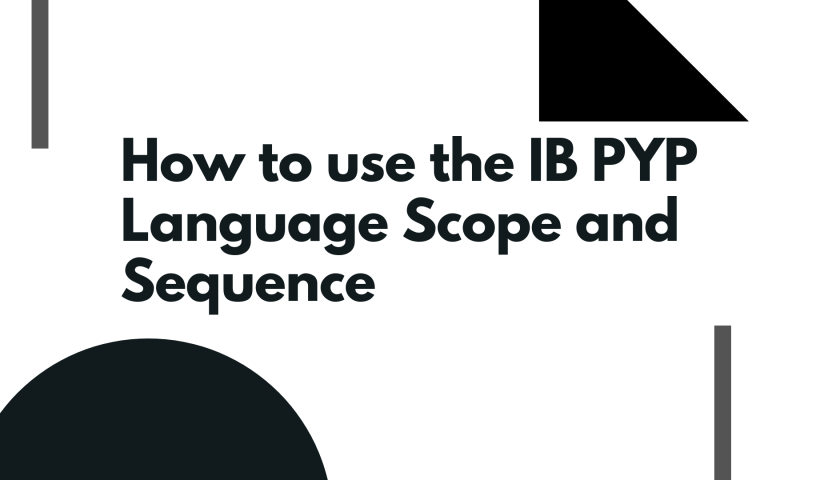 How to use the IB PYP Language Scope and Sequence