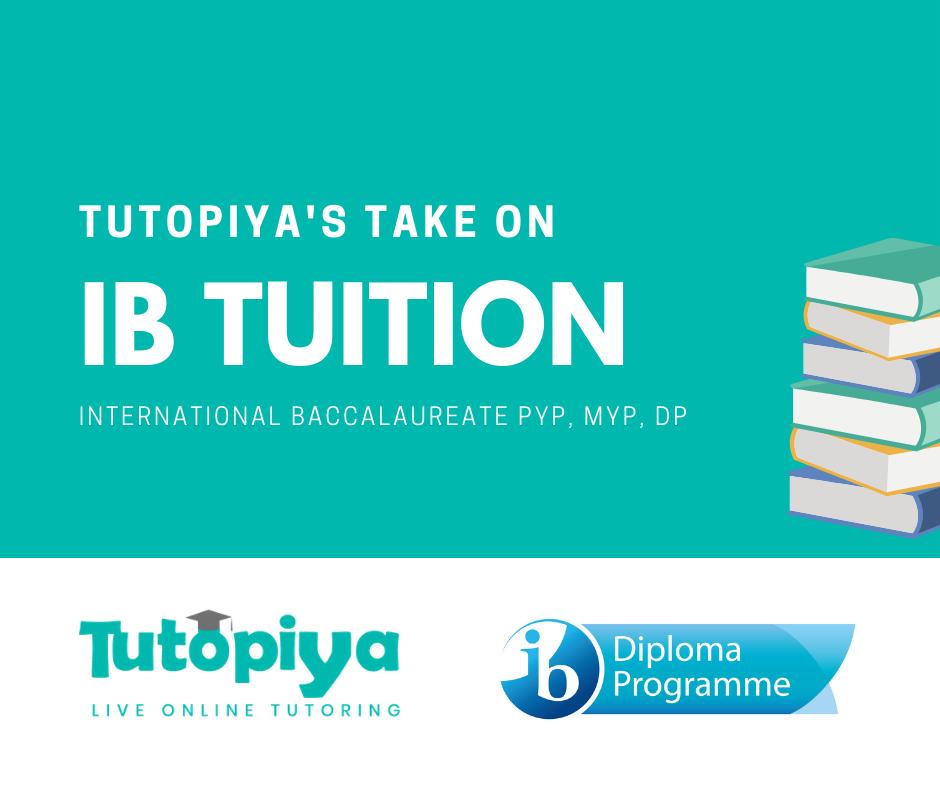 International Baccalaureate (IB) Tuition - Tutopiya IB Tuition